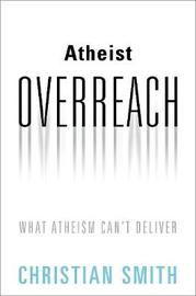 Atheist Overreach by Christian Smith image