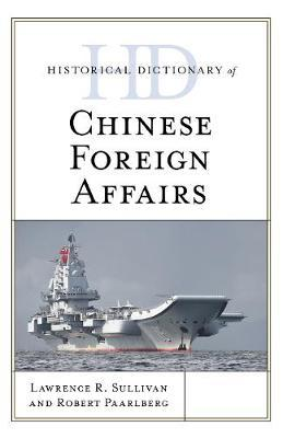 Historical Dictionary of Chinese Foreign Affairs by Lawrence R Sullivan image