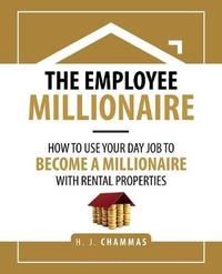 The Employee Millionaire by H J Chammas