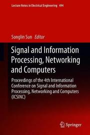 Signal and Information Processing, Networking and Computers