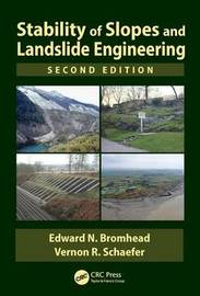Stability of Slopes and Landslide Engineering, Third Edition by Edward N Bromhead