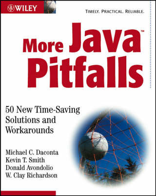 More Java Pitfalls: 50 New Time-saving Solutions and Workarounds by Michael C. Daconta image