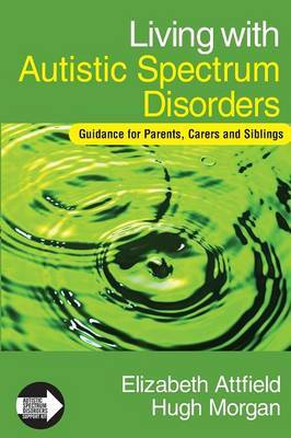 Living with Autistic Spectrum Disorders by Elizabeth Attfield image