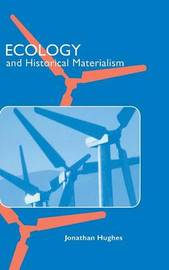 Ecology and Historical Materialism by Jonathan Hughes image