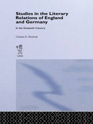Studies in the Literary Relations of England and Germany in the Sixteenth Century by Charles H Herford