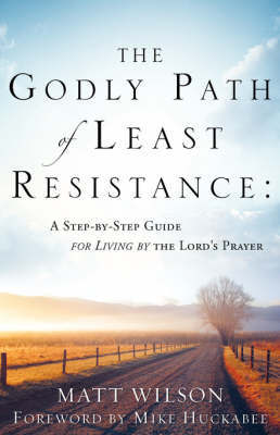 The Godly Path of Least Resistance by Matt Wilson image