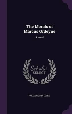 The Morals of Marcus Ordeyne by William John Locke image
