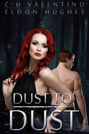 Dust to Dust by C H Valentino