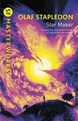 Star Maker (S.F. Masterworks) by Olaf Stapledon