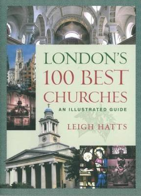 London's 100 Best Churches by Leigh Hatts