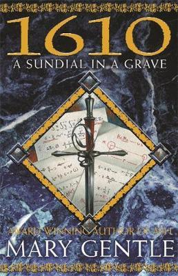 1610: A Sundial In A Grave by Mary Gentle image