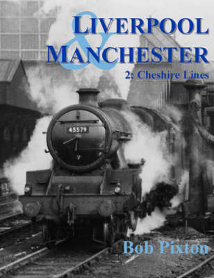 Liverpool and Manchester: v. 2 by Bob Pixton