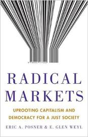 Radical Markets by Eric A Posner
