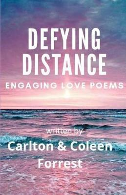 Defying Distance by Coleen Forrest