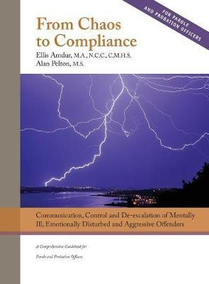 From Chaos to Compliance by Ellis Amdur