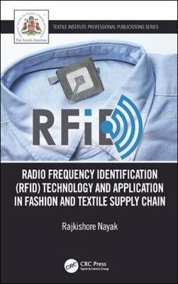 Radio Frequency Identification (RFID) Technology and Application in Fashion and Textile Supply Chain by Rajkishore Nayak