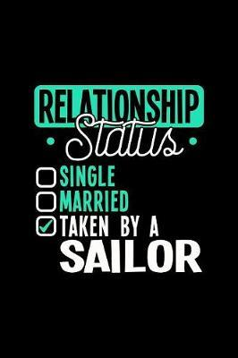 Relationship Status Taken by a Sailor by Dennex Publishing