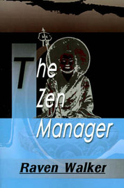 The Zen Manager by Raven Walker