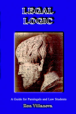 Legal Logic: A Guide for Paralegals and Law Students by Ron Villanova image