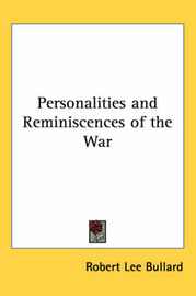 Personalities and Reminiscences of the War by Robert Lee Bullard image