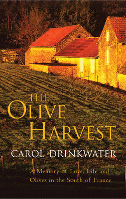 The Olive Harvest: A Memoir of Life, Love and Olive Oil in the South of France by Carol Drinkwater image