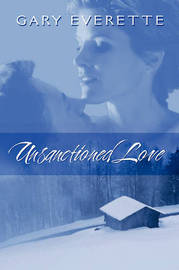 Unsanctioned Love by Gary Everette image