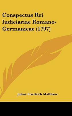 Conspectus Rei Iudiciariae Romano-Germanicae (1797) by Julius Friedrich Malblanc image