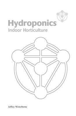Hydroponics by Jeffrey Winterborne