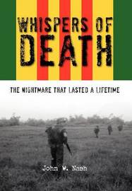 Whispers of Death: The Nightmare That Lasted a Lifetime by John W Nash