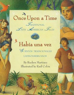 Once Upon a Time/Habia Una Vez by Rueben Martinez