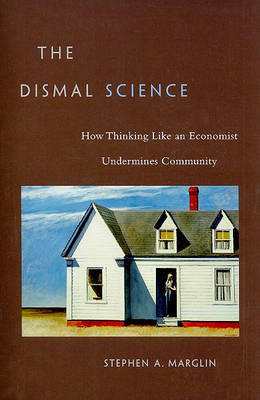 The Dismal Science by Stephen A. Marglin image