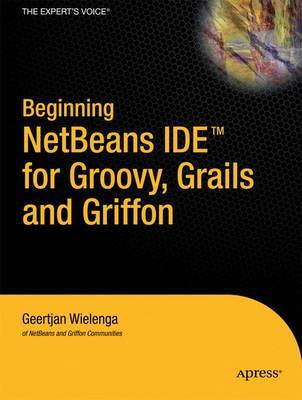 Beginning NetBeans IDE for Groovy, Grails and Griffon by Geertjan Wielenga image