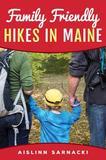 Family Friendly Hikes in Maine by Aislinn Sarnacki