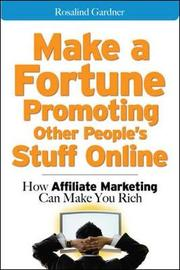 Make a Fortune Promoting Other People's Stuff Online by Rosalind Gardner image