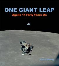 One Giant Leap: Apollo 11 Forty Years on by Piers Bizony image