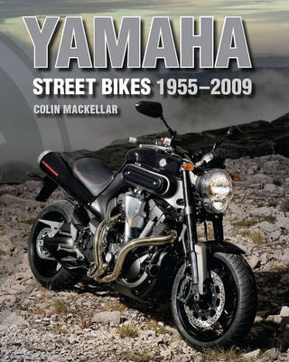 Yamaha Street Bikes 1955-2009 by Colin MacKellar