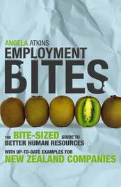 Employment Bites: NZ Guide to Better Human Resources by Angela Atkins image