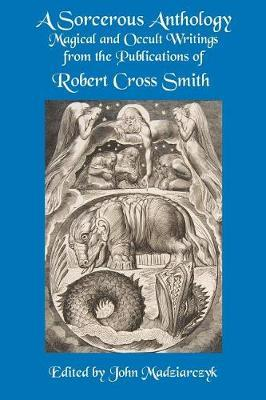 A Sorcerous Anthology by Robert Cross Smith image
