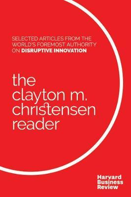 The Clayton M. Christensen Reader by Clayton M Christensen image