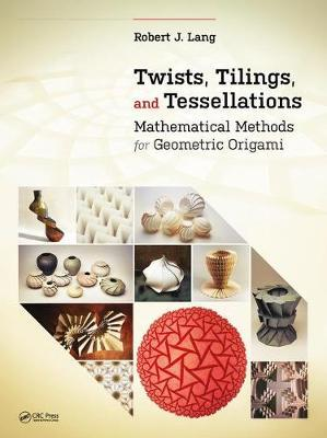 Twists, Tilings, and Tessellations by Robert J. Lang
