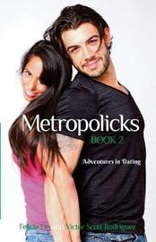 Metropolicks Book 2 by Victor Scott Rodriguez