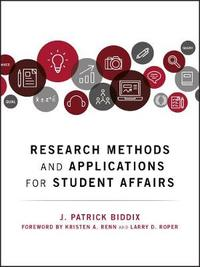 Research Methods and Applications for Student Affairs by J. Patrick Biddix