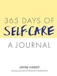 365 Days of Self-Care: A Journal by Jayne Hardy