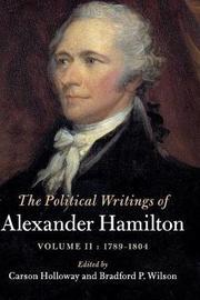 The Political Writings of Alexander Hamilton: Volume 2 by Alexander Hamilton