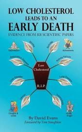 Low Cholesterol Leads to an Early Death: Evidence from 101 Scientific Papers by David Evans