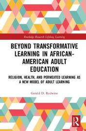 Beyond Transformative Learning in African-American Adult Education by Gerald D. Redwine