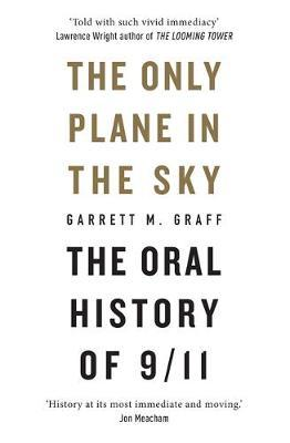 The Only Plane in the Sky by Garrett M Graff