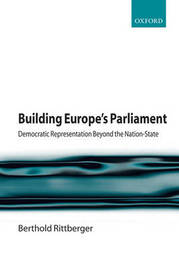 Building Europe's Parliament by Berthold Rittberger