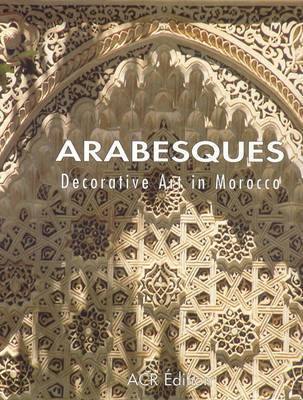 Arabesques: Decorative Art in Morocco by Jean-Marc Castera image