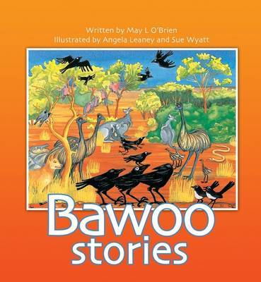The Bawoo Stories: How Crows Became Black, Why The Emu Can't Fly by May L. O'Brien image